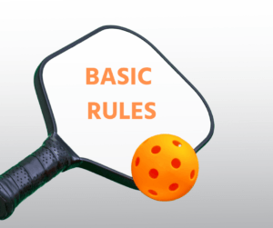 Pickleball and Seniors - Image of a pickleball paddle and ball with the words Basic Rule written on the paddle.