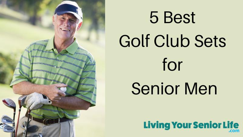 5 Best Golf Club Sets for Senior Men