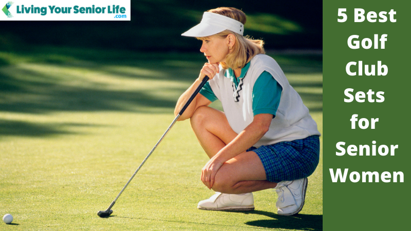 5 Best Golf Club Sets for Senior Women