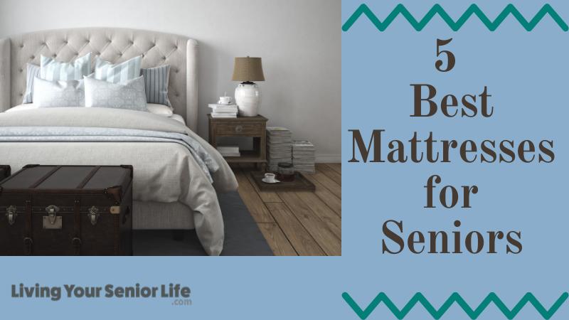 5 Best Mattresses for Seniors