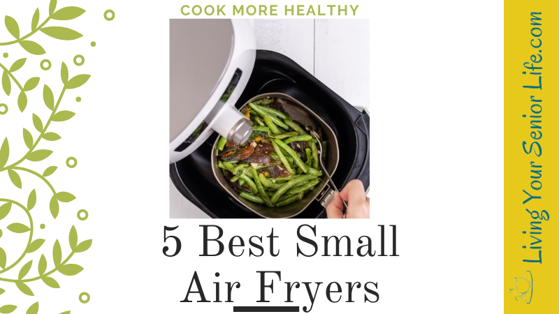 5 Best Small Air Fryers 2021
