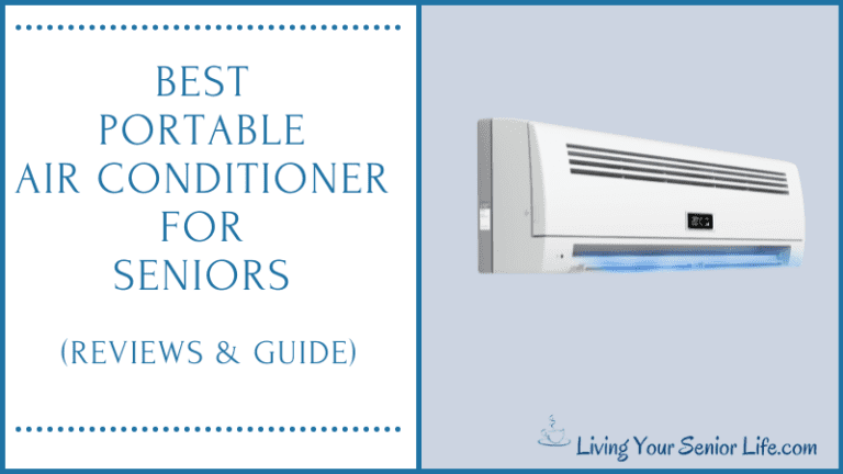 Best Portable Air Conditioner for Seniors (Reviews & Guide)