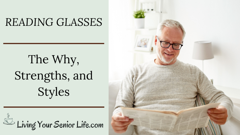 Reading Glasses – The Why, Strengths, and Styles