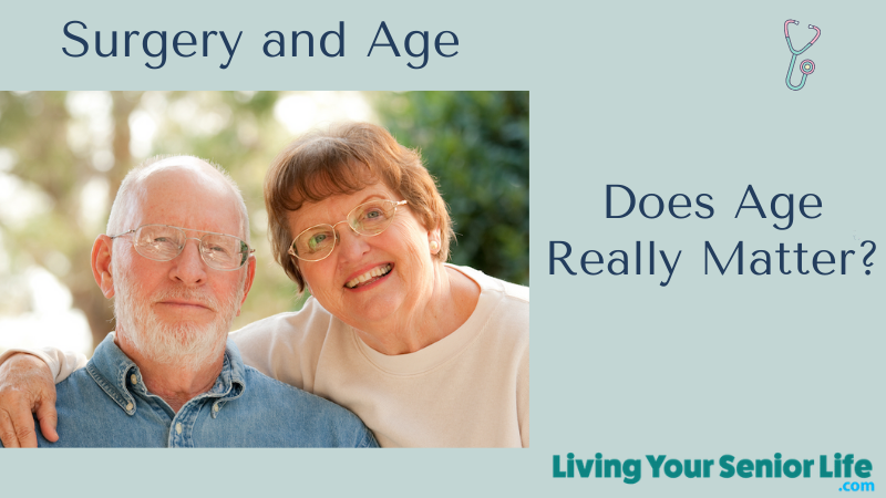 Surgery and Age - Does Age Really Matter?